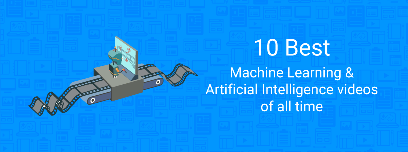 10 best machine learning videos of all-time