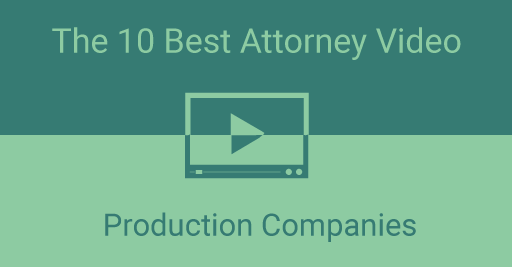 The 10 (Absolute Best) Attorney Video Production Companies