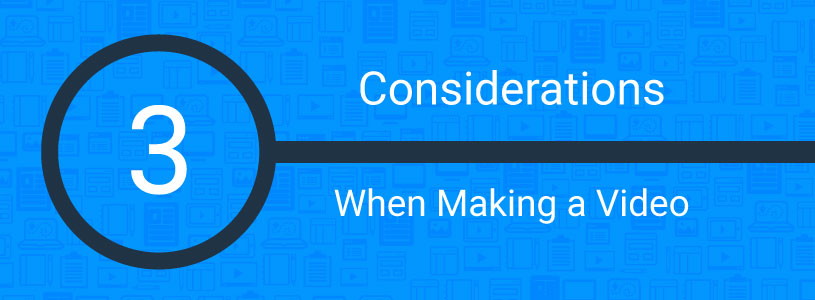 3-considerations-when-making-video