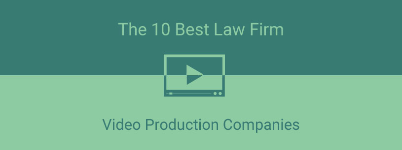 10 Best Law Firm Video Production Companies graphic