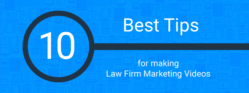 [Graphic] 10 best tips for making law firm marketing videos