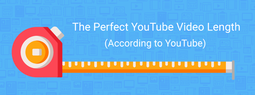 Perfect YouTube video length